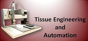 Tissue Engineering and Automation